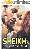 The Sheikh's Scheming Sweetheart (English Edition)