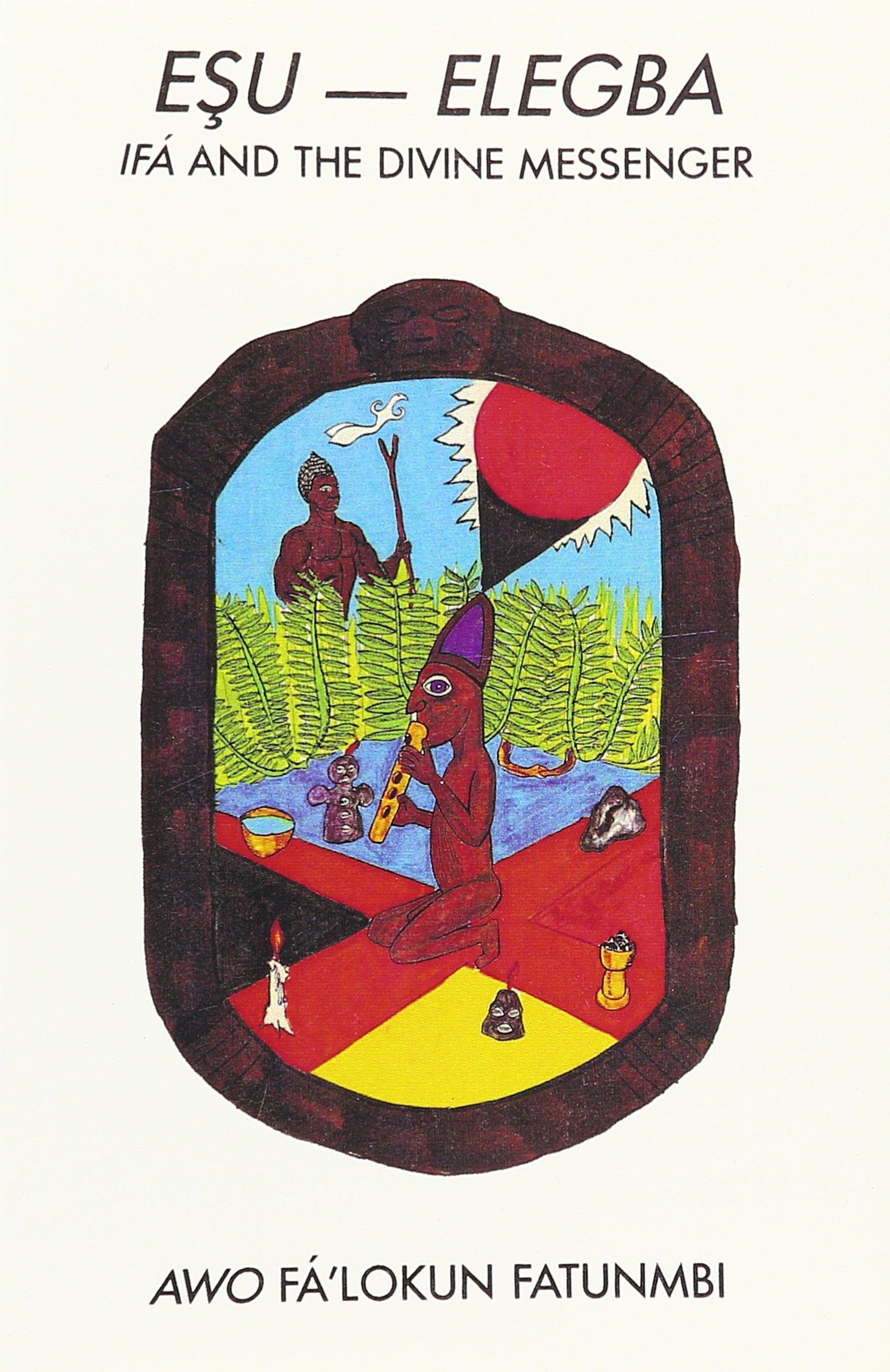 Esu-Elegba: Ifa and the Divine Messenger