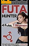 Futa Hunter: 4 Futa, 1 Woman: Erotic cyber-spunk menage action in a Neo-Tokyo Soapland massage parlor.