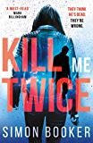Kill Me Twice: A compulsively gripping thriller perfect for fans of Harlan Coben (A Morgan Vine Thriller Book 2)