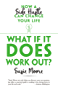 What If It Does Work Out?: How a Side Hustle Can Change Your Life