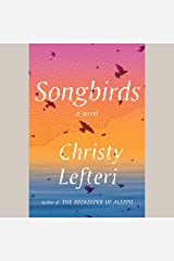 Songbirds: A Novel Audible Audiobook