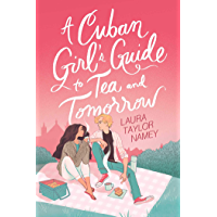 A Cuban Girl's Guide to Tea and Tomorrow (English Edition)