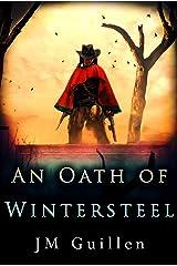 An Oath of Wintersteel: A Weird West Steampunk Adventure Kindle Edition