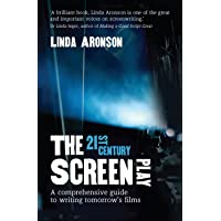 The 21st-Century Screenplay: A comprehensive guide to writing tomorrow's films