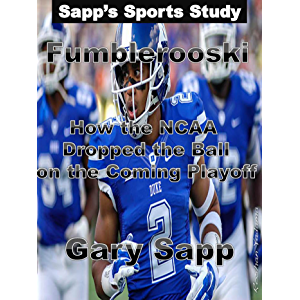 Fumblerooski: How the NCAA Dropped the ball on the Coming Playoff (Sapp's Sports Study)