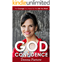 God Confidence: The Courage You Need for the Life You Want