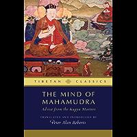 Mind of Mahamudra: Advice from the Kagyu Masters (Tibetan Classics Book 3) (English Edition)