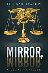 Mirror, Mirror, A Legal Thriller (The Warrick-Thompson Files Book 2) Kindle Edition
