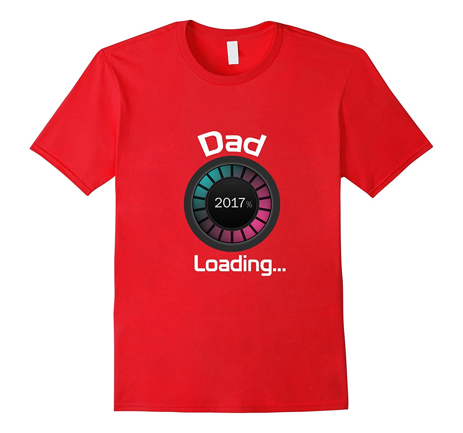 Dad 2017 Loading Cool  Funny Future Father T-shirt j-TH