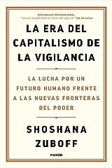 La era del capitalismo de la vigilancia: La lucha por un futuro humano frente a las nuevas fronteras del poder Paperback