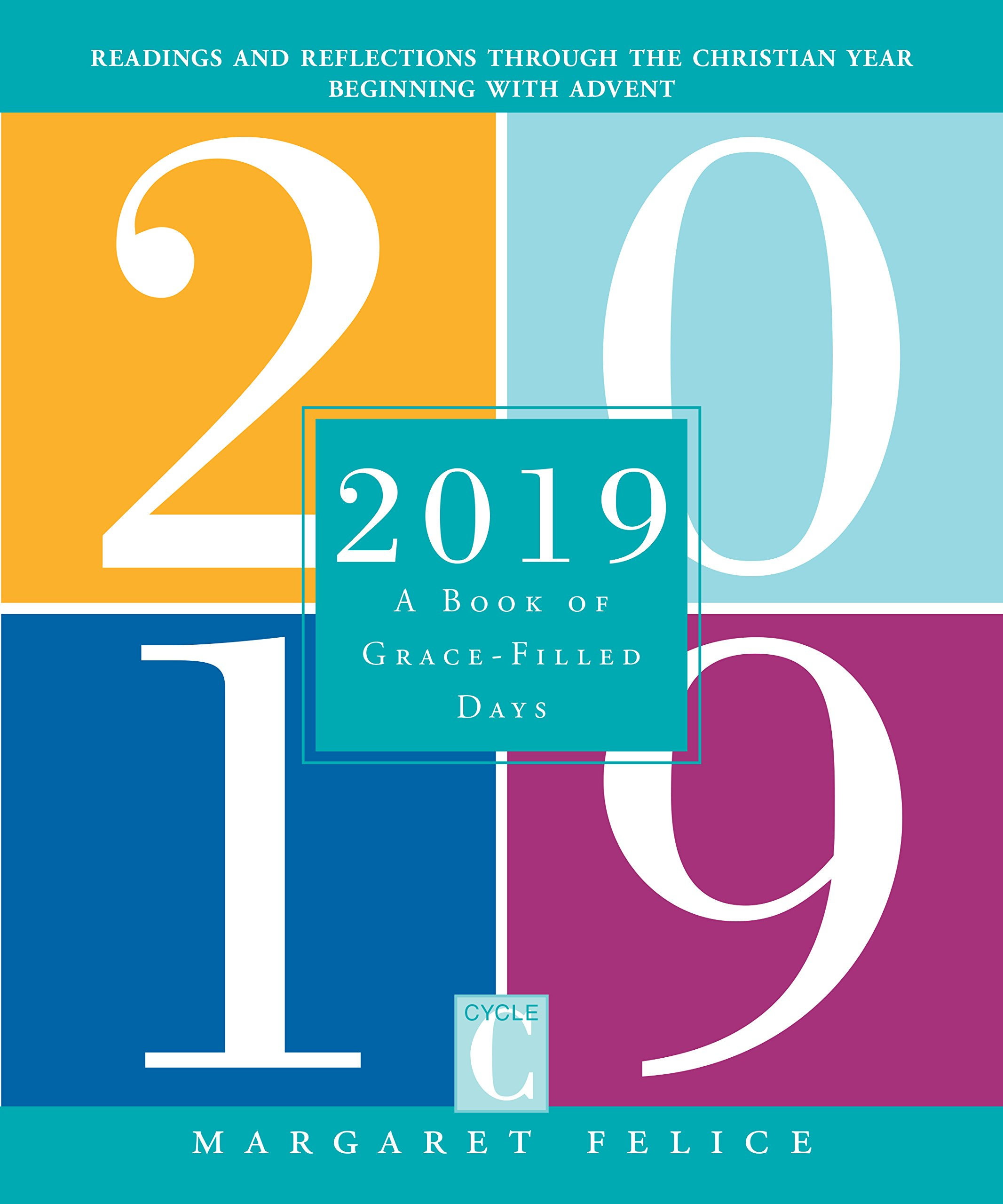 2019: A Book of Grace-Filled Days: Margaret Felice: 9780829446081:  Amazon.com: Books