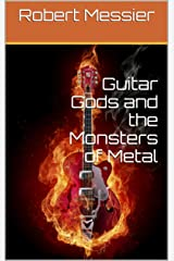 Guitar Gods and the Monsters of Metal Kindle Edition