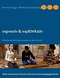 expressiv & explOHRativ: Musikalische Improvisation in der Schule