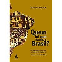 Quem Foi que Inventou o Brasil? - Volume 1
