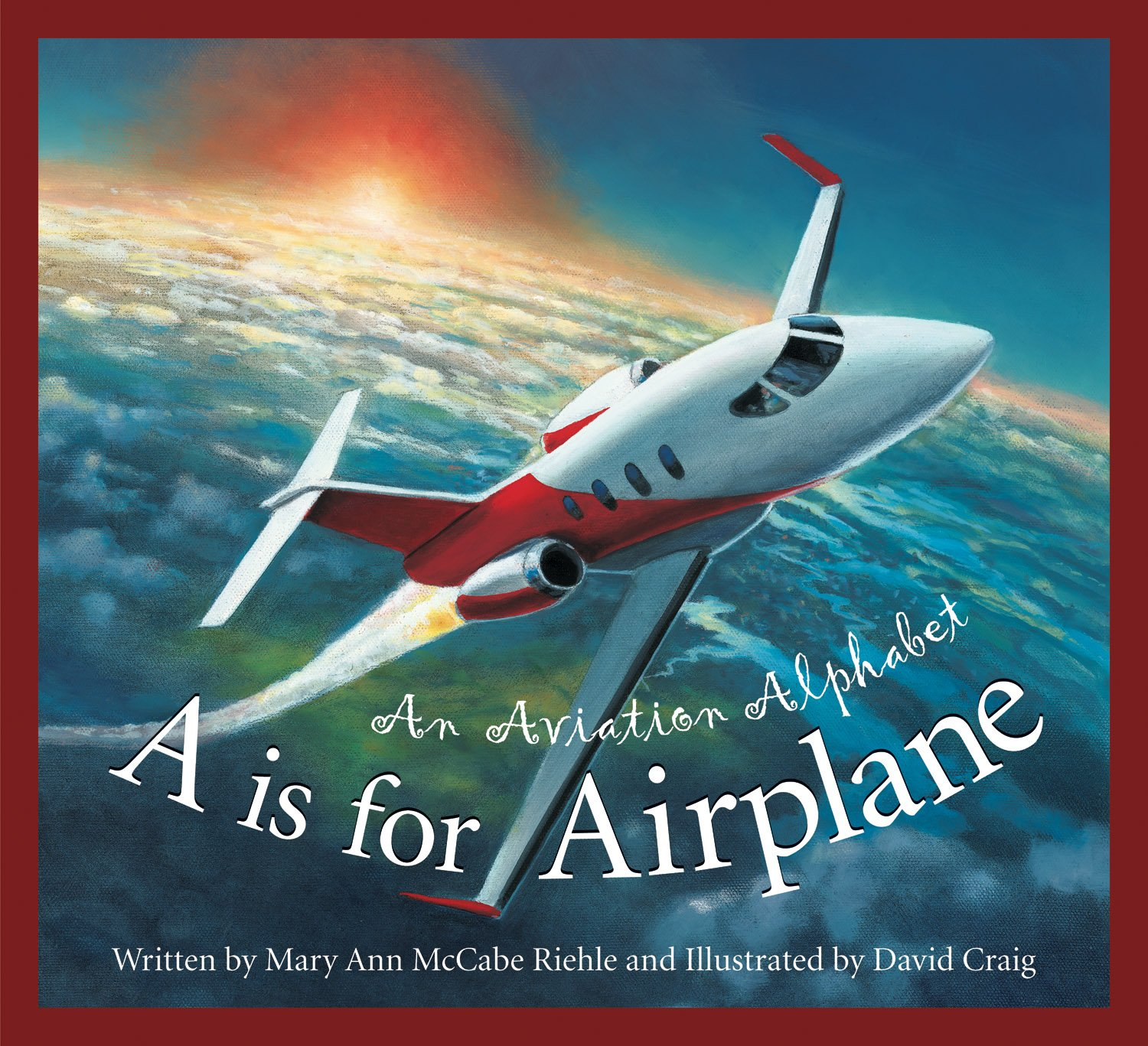 A is for Airplane: An Aviation Alphabet (Science Alphabet), Riehle, Mary Ann McCabe