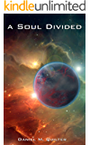 A Soul Divided (The Blood Fire Trilogy Book 1)
