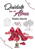 Quédate con mi alma (Las señales existen nº 1) (Spanish Edition)