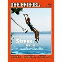 DER SPIEGEL 30/2018: Stress, lass nach!