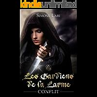 Conflit (Les Gardiens de la Larme t. 2) (French Edition)