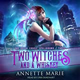 Two Witches and a Whiskey: The Guild Codex: Spellbound, Book 3