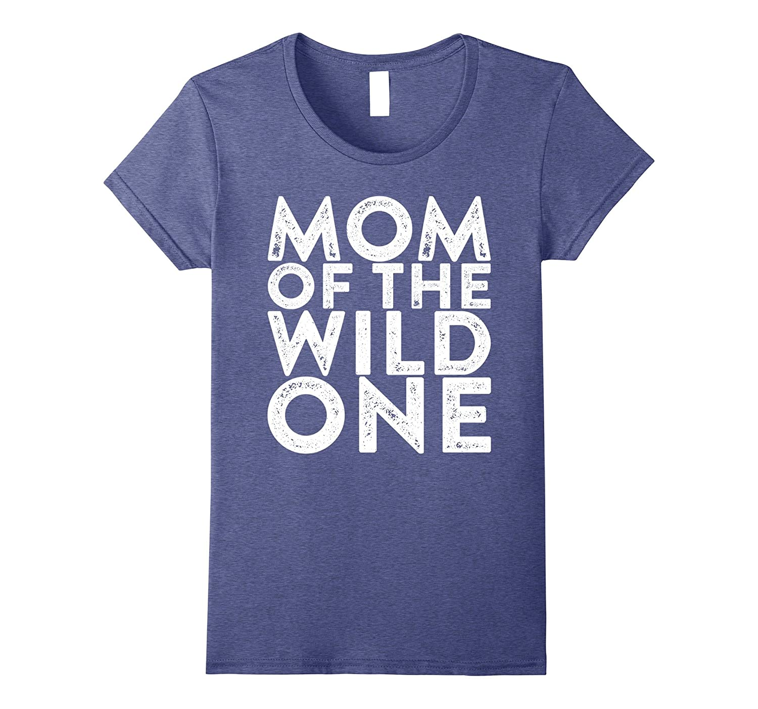 Womens Mom Of The Wild One T-Shirt Funny Mother's Day Gift Shirt