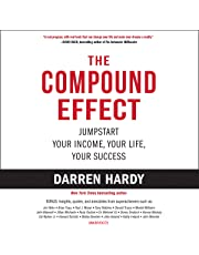 The Compound Effect: Multiply Your Success One Simple Step at a Time