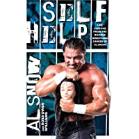 Self-help: Life Lessons from the Bizarre Wrestling Career of Al Snow