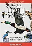 Guida degli uccelli d'Europa. Atlante illustrato a colori