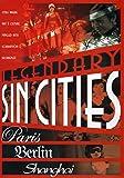 Legendary Sin Cities (Paris, Berlin and Shanghai)