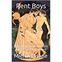 Rent Boys: A History from Ancient Times to the Present (English Edition)