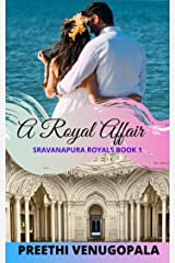A Royal Affair: The Sravanapura Royals (Book 1) Kindle Edition