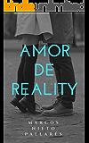 Amor de Reality: (Una historia romántica con toques de erotismo)