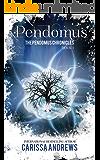 Pendomus: A Supernatural Dystopian Series (The Pendomus Chronicles Book 1)