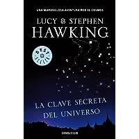 La clave secreta del universo (La clave secreta del universo 1): Una maravillosa aventura por el cosmos (BEST SELLER)