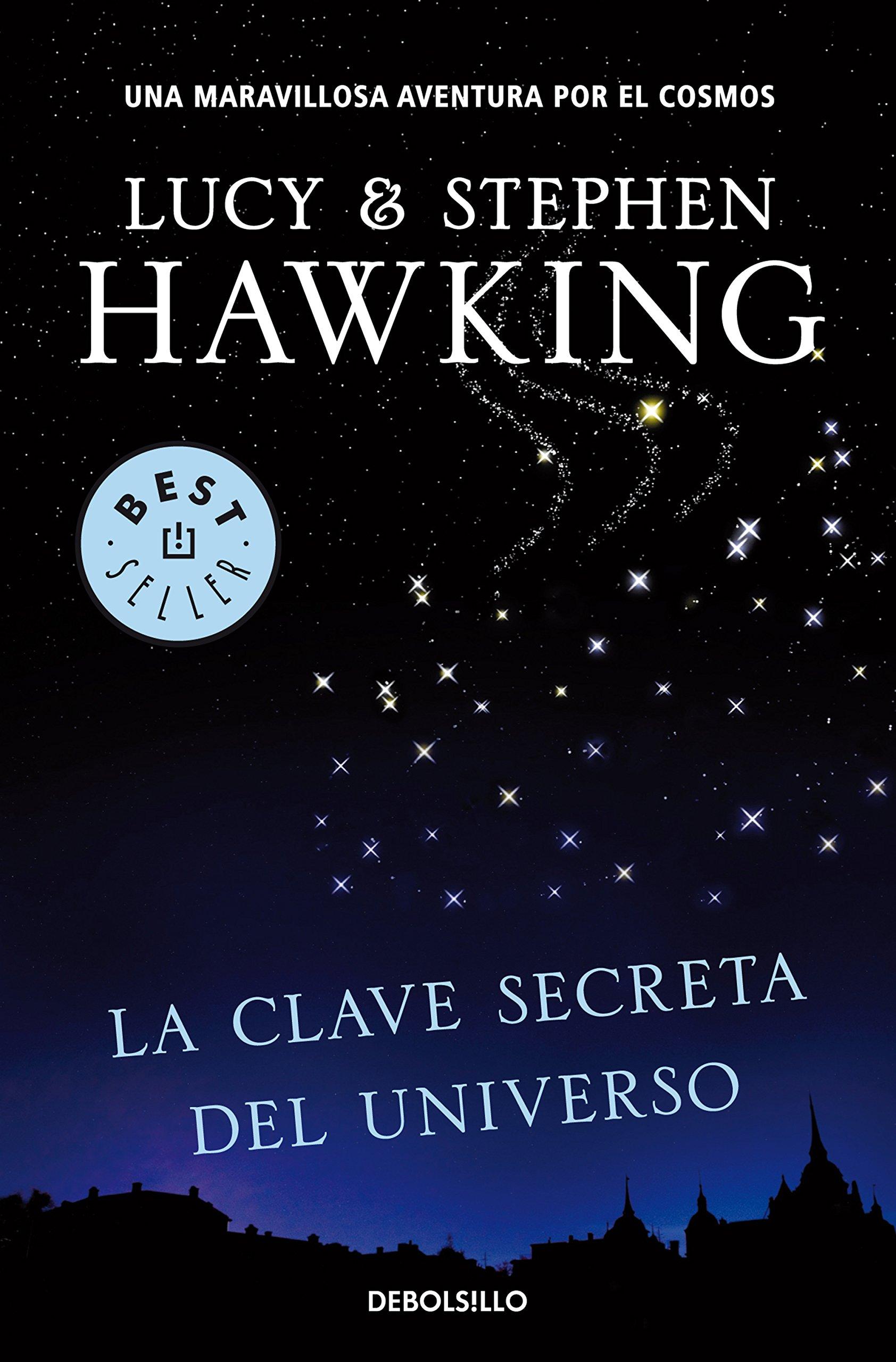 La clave secreta del universo (La clave secreta del universo 1): Una maravillosa aventura por el cosmos (BEST SELLER) Tapa blanda – 4 abr 2018 Stephen W. Hawking DEBOLSILLO 8499083722 Inventions;Fiction.