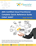 AWS Certified Cloud Practitioner Complete Quick Reference Guide   CHEAT SHEET: By IPSpecialist