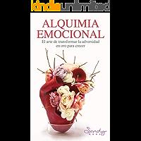 ALQUIMIA EMOCIONAL: EL ARTE DE TRANSFORMAR LA ADVERSIDAD EN ORO PARA TU CRECIMIENTO.