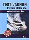 Test Vagnon Permis Plaisance Extension Hauturiere 2015