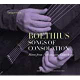 Boethius: Songs Of Consolation