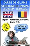 Carte de Glume Versiune Bilingva LB. Engleza-LB. Romana: English Romanian Joke Book (Language Learning Joke Books) (English Edition)