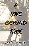 A Love Beyond Time