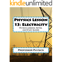Physics Lesson 13: Electricity: Physics Lessons, Notes, and Study Guides