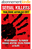 2017 SERIAL KILLERS True Crime Anthology (Annual Serial Killers Anthology Book 4) (English Edition)