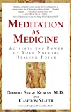 Meditation As Medicine: Activate the Power of