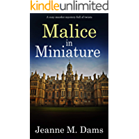 MALICE IN MINIATURE a cozy murder mystery full of twists (Dorothy Martin Mystery Book 4)
