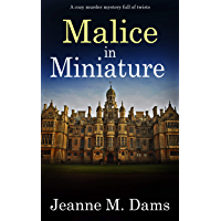 MALICE IN MINIATURE a cozy murder mystery full of twists (Dorothy Martin Mystery Book 4) (English Edition)