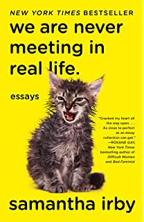 Meaty Essays By Samantha Irby Creator Of The Blog Bitchesgottaeat  We Are Never Meeting In Real Life Essays General Essay Topics In English also Essay Proposal Format  High School Persuasive Essay