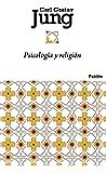 Psicología y religión (Biblioteca Carl G. Jung)