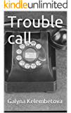 Trouble call